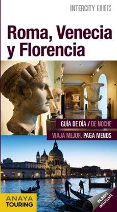 roma, venecia y florencia 2017 (intercity guides) 2ª ed.-9788499359281