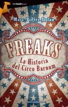 freaks. la historia del circo barnum (ebook)-dylan marc-pierre-9788499673981