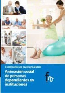 Descarga gratuita del catálogo de libros. ANIMACION SOCIAL DE PERSONAS DEPENDIENTES EN INSTITUCIONES 9788499769981