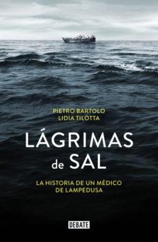 Descargar LAGRIMAS DE SAL: LA HISTORIA DEL MEDICO DE LAMPEDUSA gratis pdf - leer online