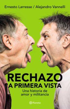 rechazo a primera vista (ebook)-alejandro vanelli-ernesto larrese-9789504964681