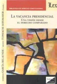 Descargas gratuitas de libros más vendidos VACANCIA PRESIDENCIAL, LA