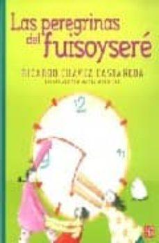 LAS PEREGRINAS DEL FUISOYSERE - RICARDO CHAVEZ CASTAÑEDA   Triangledh.org