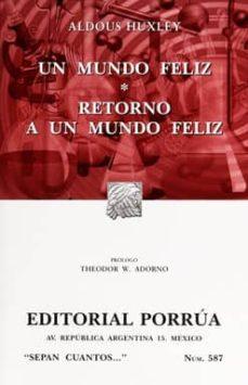 un mundo feliz: retorno a un mundo feliz (18ª ed)-aldous huxley-9789700767581