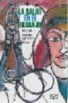 Libros descargables gratis en pdf. LA SALUD EN EL TRABAJO 9789706810281 iBook ePub de MANUEL BARQUIN CALDERON in Spanish