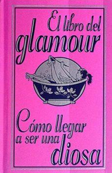 Lofficielhommes.es El Libro Del Glamour. Cómo Llegar A Ser Una Diosa Image