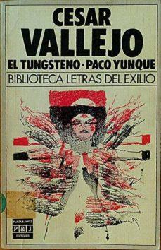 EL TUNGSTENO-PACO YUNQUE: BIBLIOTECA LERAS DEL EXILIO (PAPERBACK) - CESAR, VALLEJO   Triangledh.org