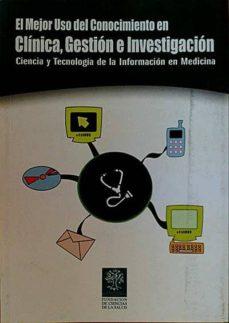 EL MEJOR USO DEL CONOCIMIENTO EN CLINICA, GESTION E INVESTIGACION - VARIOS |