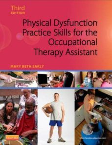 Descargar libros gratis ipod touch PHYSICAL DYSFUNCTION PRACTICE SKILLS FOR THE OCCUPATIONAL THERAPY ASSISTANT, (3RD ED.) de EARLY DJVU PDB PDF