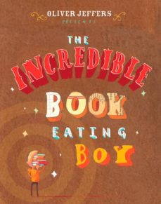 THE INCREDIBLE BOOK EATING BOY | OLIVER JEFFERS | Comprar libro ...