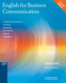Mejor ebook pdf descarga gratuita ENGLISH FOR BUSINESS COMMUNICATION. STUDENT S BOOK 9780521754491 de SIMON SWEENEY