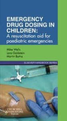 Descarga gratuita de formato de texto ebook EMERGENCY DRUG DOSING IN CHILDREN, A RESUSCITATION AID FOR PAEDIA TRIC EMERGENCIES