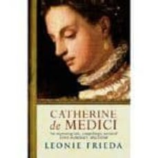 catherine de medici: a biography-leonie frieda-9780753820391