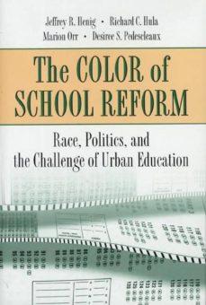 the color of school reform (ebook)-jeffrey r. henig-richard c. hula-marion orr-9781400823291