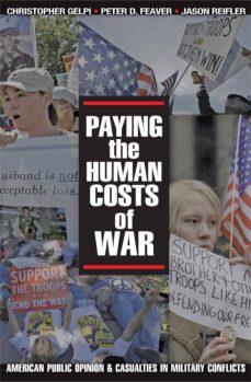 paying the human costs of war (ebook)-christopher gelpi-peter d. feaver-jason reifler-9781400830091