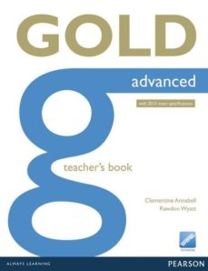 Descarga de ebook en formato pdb GOLD ADVANCED NE TEACHER'S BOOK (WITH ONLINE RESOURCES) (EXAMENES) 9781447907091 en español