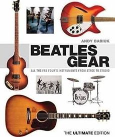babiuk andy beatles gear the ultimate edition bam book: all the fab four s instruments from stage to studio-andy babiuk-9781617130991