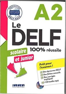 Fácil descarga de libros en francés. LE DELF SCOLAIRE ET JUNIOR - 100% RÉUSSITE - A2 - LIVRE + CD MP3 de NO ESPECIFICADO 9782278088591 (Spanish Edition)
