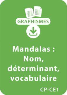 mandalas d'apprentissage cp/ce1 - nom et déterminant; enrichissement du vocabulaire (ebook)-armelle géninet-9782725666891