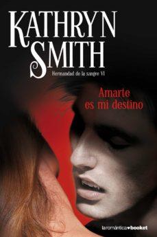 Libros en línea gratis para descargar en iPhone AMARTE ES MI DESTINO (Spanish Edition) iBook FB2 CHM de KATHRYN SMITH