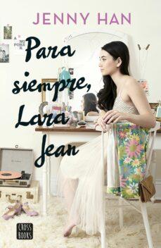 Descargar libro electronico en ingles PARA SIEMPRE LARA JEAN 9788408185291 (Literatura española)