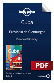 cuba 8_7. provincia de cienfuegos (ebook)-brendan sainsury-carolyn mccarthy-9788408198291