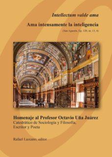 INTELLECTUM VALDE AMA - AMA INTENSAMENTE LA INTELIGENCIA - RAFAEL (EDIRTOR LITERARIO) LAZCANO | Adahalicante.org