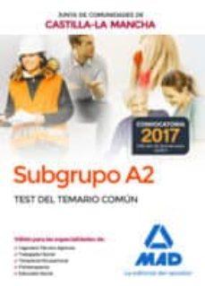 subgrupo a2 de la junta de comunidades de castilla-la mancha. test del temario común-9788414207291