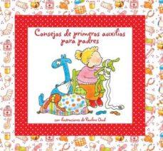Descargar libro a la computadora CONSEJOS DE PRIMEROS AUXILIOS PARA PADRES 9788415372691