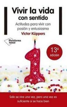 vivir la vida con sentido-victor kuppers-9788416620791