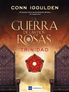 la guerra de las dos rosas 2: trinidad-conn iggulden-9788416634491