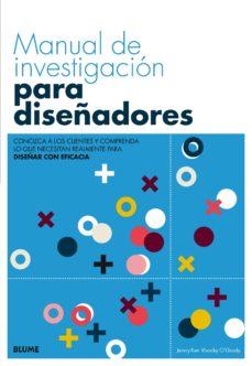 Titantitan.mx Manual De Investigacion Para Diseñadores: Conozca A Los Clientes Y Comprenda De Lo Que Necesitan Realmente Para Diseñar Coneficacia Image