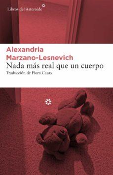 Descargar gratis ebooks italiano NADA MAS REAL QUE UN CUERPO de ALEXANDRIA MARZANO-LESNEVICH in Spanish