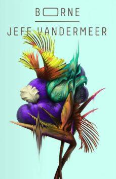 Descarga online de libros de google books. BORNE en español  9788417036591 de JEFF VANDERMEER