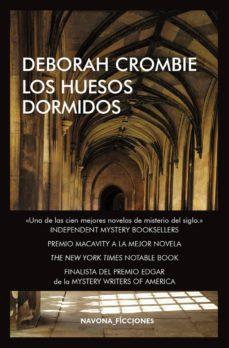 Descargas gratuitas de libros kindle LOS HUESOS DORMIDOS in Spanish FB2 CHM PDF 9788417181291 de DEBORAH CROMBIE