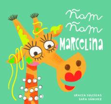 ÑAM, ÑAM MARCELINA | GRACIA IGLESIAS | Comprar libro 9788417272791
