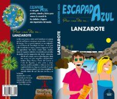 Lanzarote 2018 Escapada Azul 3ª Ed Vv Aa Comprar Libro 9788417368791