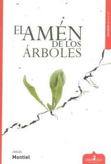 Libro descargable gratis online EL AMÉN DE LOS ÁRBOLES in Spanish de JESUS MONTIEL