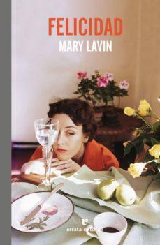 Un libro ebook descarga pdf FELICIDAD (Literatura española) 9788417800291 de MARY LAVIN