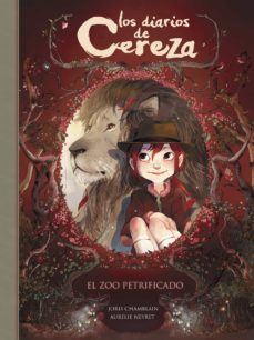 el zoo petrificado (los diarios de cereza 1)-aurelie neyret-joris chamblain-9788420486291