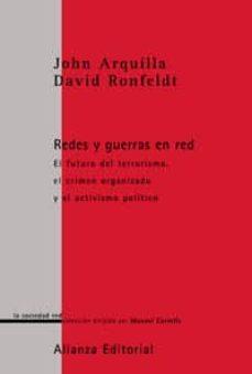 redes y guerras en red: el futuro del terrorismo, el crimen organ izado y el activismo politico-john arquilla-david ronfeldt-9788420691091