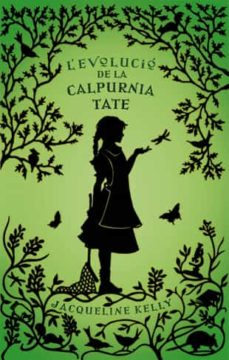 Descargar ebook gratis para pc L EVOLUCIO DE LA CALPURNIA TATE (Spanish Edition)  de JACQUELINE KELLY