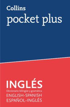 Descargar COLLINS POCKET PLUS: INGLES - DICCIONARIO BILINGUE Y GRAMATICA ESPAÃ'OL-INGLES / ENGLISH-SPANISH gratis pdf - leer online