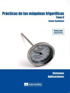 Libros gratis descargables PRACTICAS DE MAQUINAS FRIGORIFICAS (TOMO II) 9788426715791