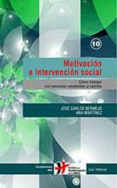 Descargar MOTIVACION E INTERVENCION SOCIAL: COMO TRABAJAR CON PERSONAS RESI STENTES AL CAMBIO gratis pdf - leer online
