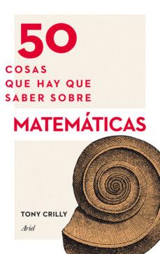 Titantitan.mx 50 Cosas Que Hay Que Saber Sobre Matematicas Image