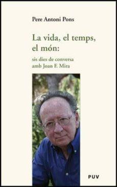 Titantitan.mx La Vida, El Temps, El Mon: Sis Dies De Conversa Amb Joan F. Mira Image