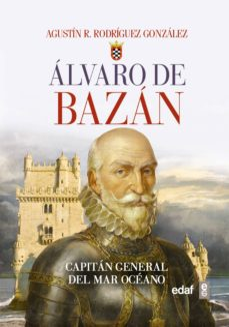 Eldeportedealbacete.es Alvaro De Bazan: Capitan General Del Mar Océano Image