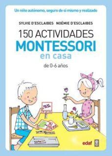 Geekmag.es 150 Actividades Montessori En Casa: Un Niño Autonomo, Seguro De Si Mismo Y Realizado Image