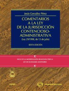 comentarios a la ley de la jurisdiccion contencioso-administrativ a (6ª ed.)-jesus gonzalez perez-9788447035991